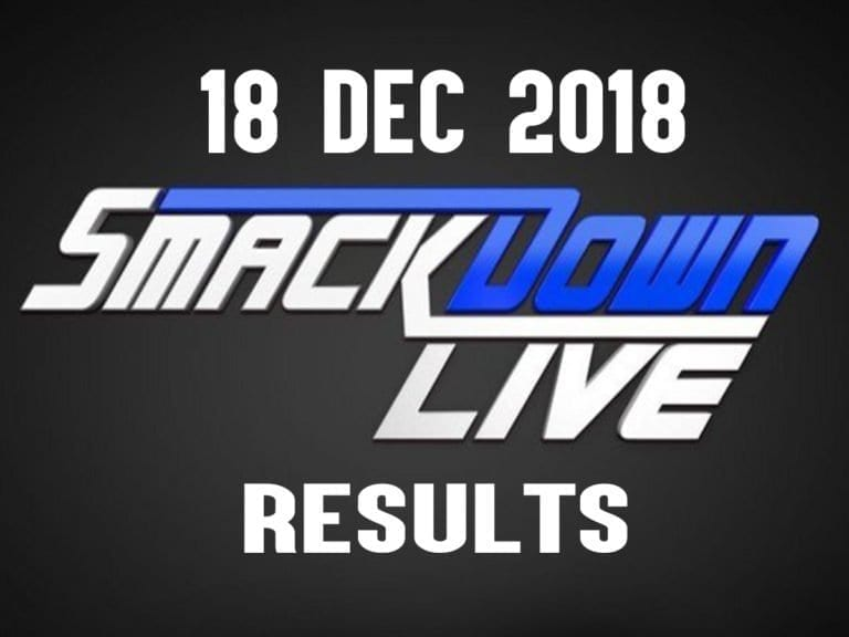 WWE SmackDown Live Results and Updates- 18 December 2018