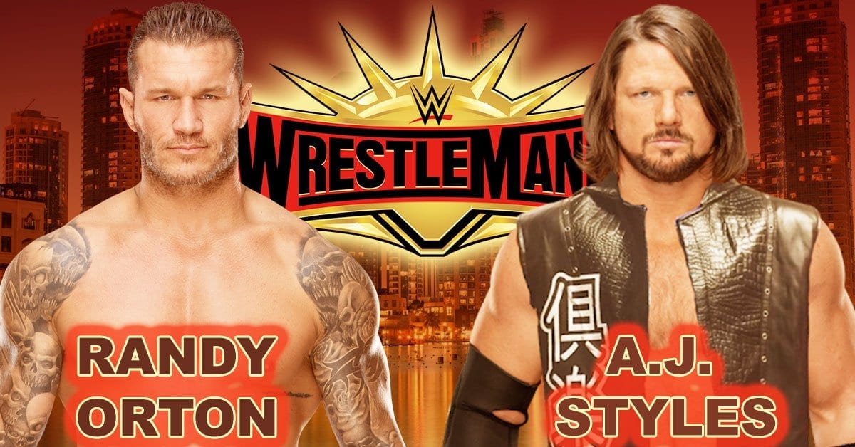 AJ Styles vs Randy Orton confirms WrestleMania Match
