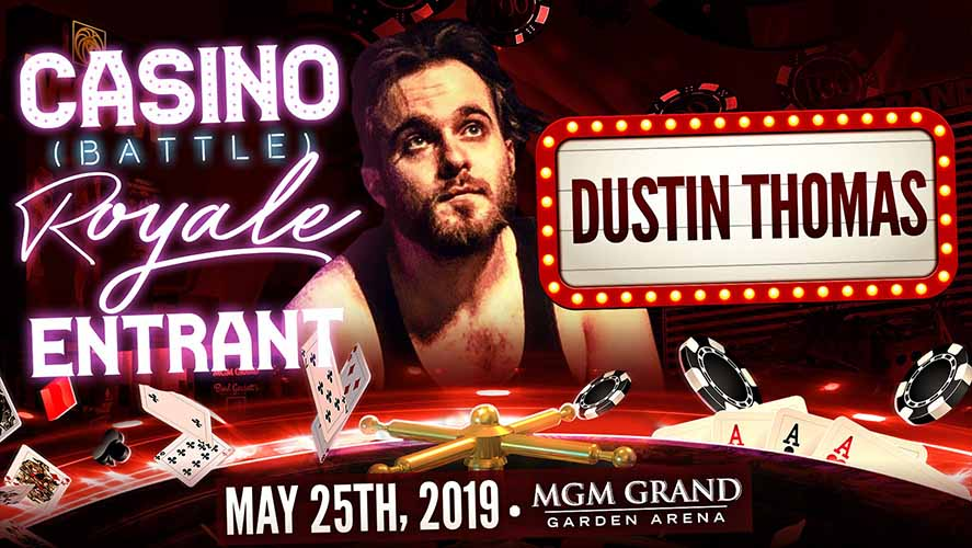 Dustin Thomas Casino Battle Royal