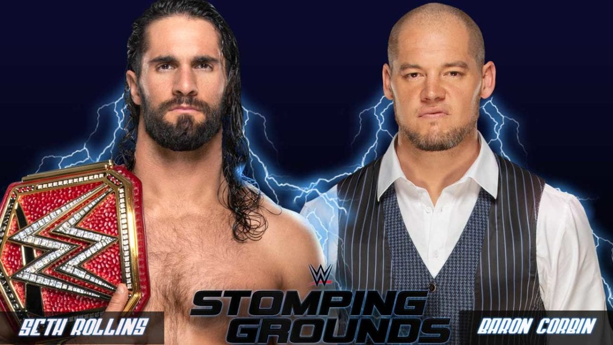 Seth Rollins vs Baron Corbin WWE Universal Championship Stomping Grounds 2019, WWE Stomping Grounds 2019 matches