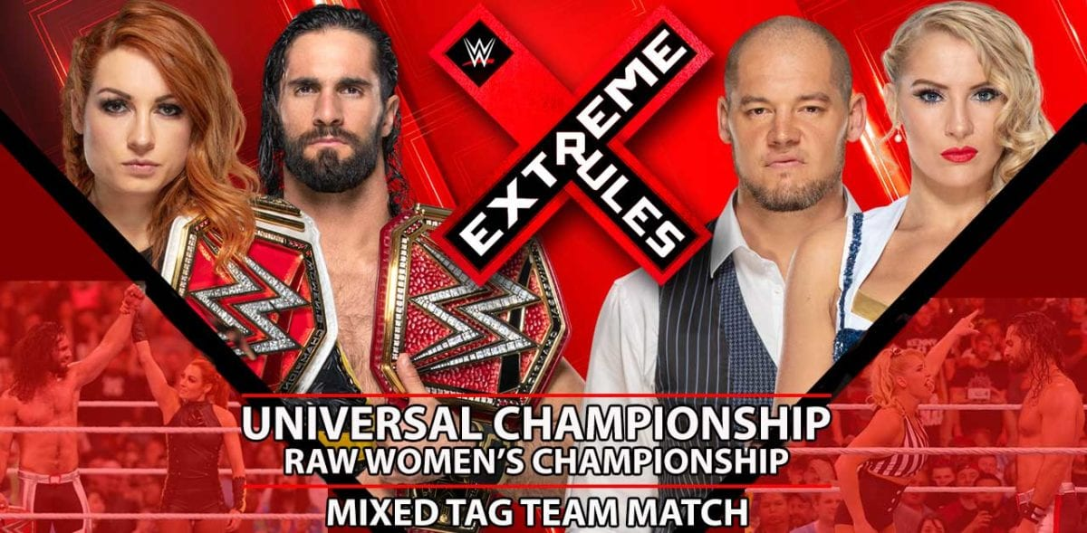 Seth Rollins & Becky Lynch vs Baron Corbin & Lacey Evans Mixed Tag Team Match EXTREME RULEZ 2019