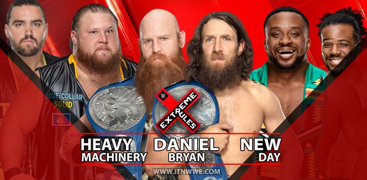 Daniel Bryan vs New Day vs Heavy Machinery SmackDown Tag Team Championship Extreme Rules 2019