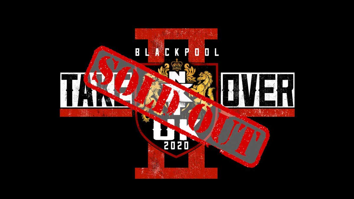 NXT UK TakeOver: Blackpool II event sold out