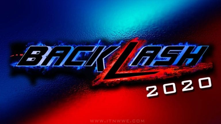 WWE Backlash 2020 Matches, Card, Storyline, Start Time, Date, Location