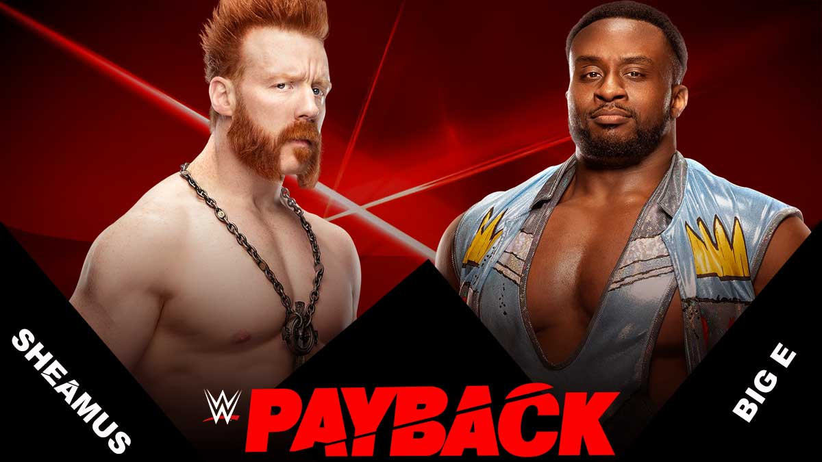 Big E vs Sheamus WWE Payback