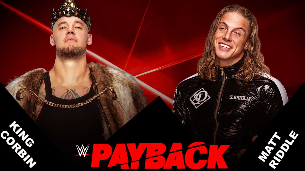 King Corbin vs Matt Riddle wwe Payback 2020