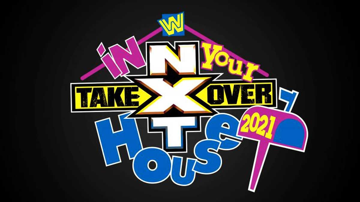 NXT TakeOver In Your House 2021 PPV