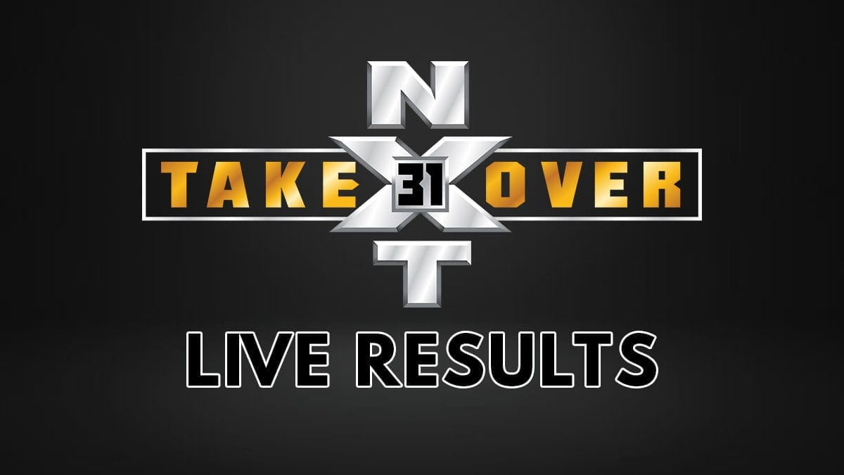 NXT TakeOver 31 Live Results