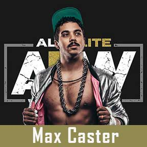 Max-Caster-Aew-Roster 2021