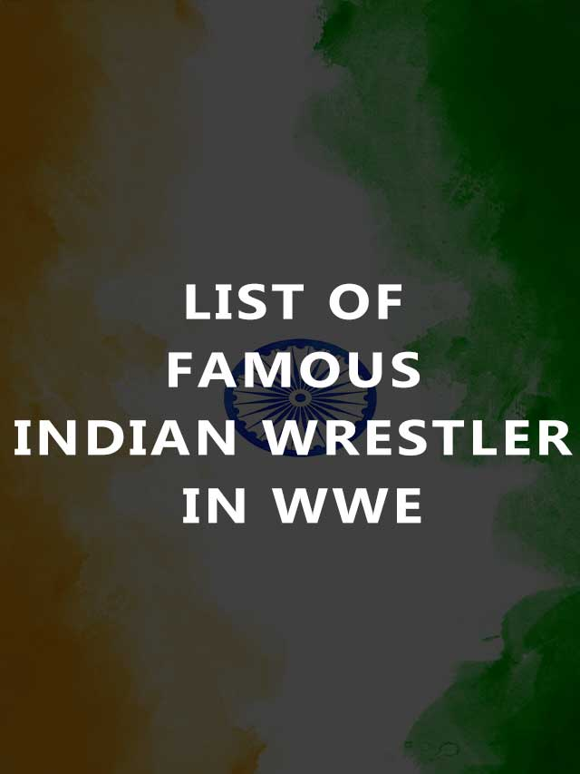 List of Famous Indian Wrestlers in WWE