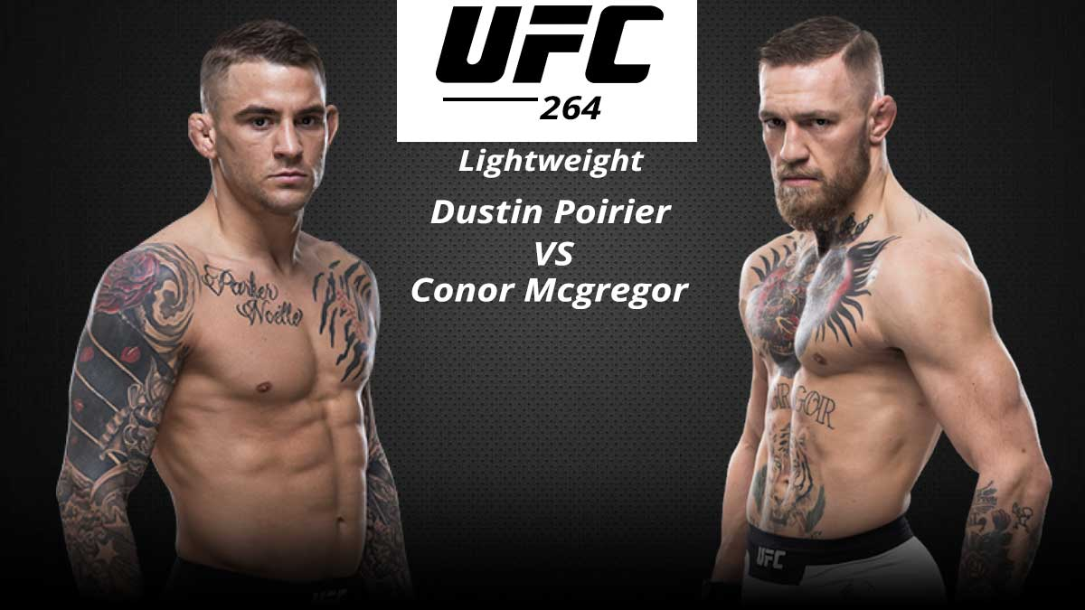 Dustin Poirier vs Conor McGregor UFC 264