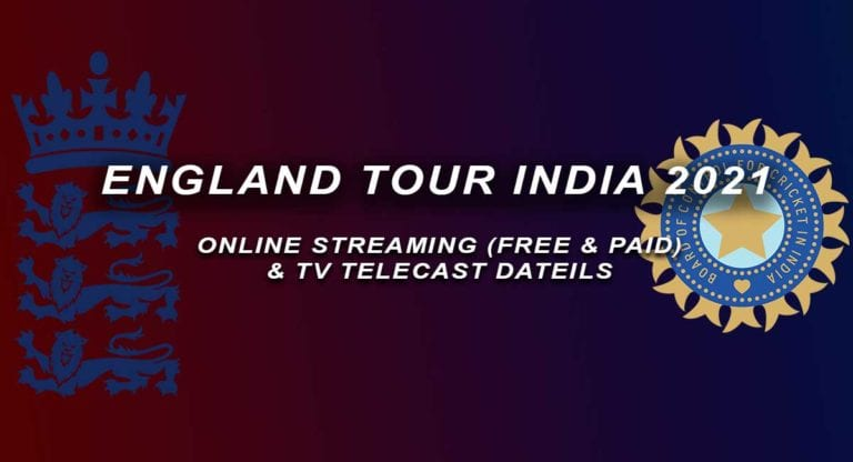 India vs England 2021 live streaming online Free, Telecast Channel