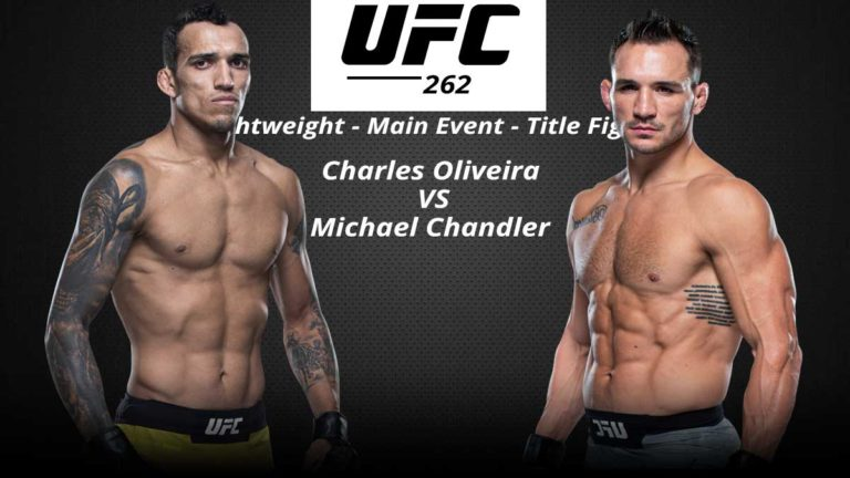 UFC 262- Oliveira vs Chandler: Fight Card, Date, Time, Location
