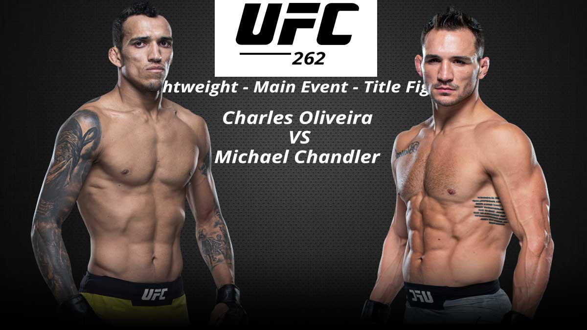 Charles Oliveira vs Michael Chandler- Lightweight Championship bout at UFC 262