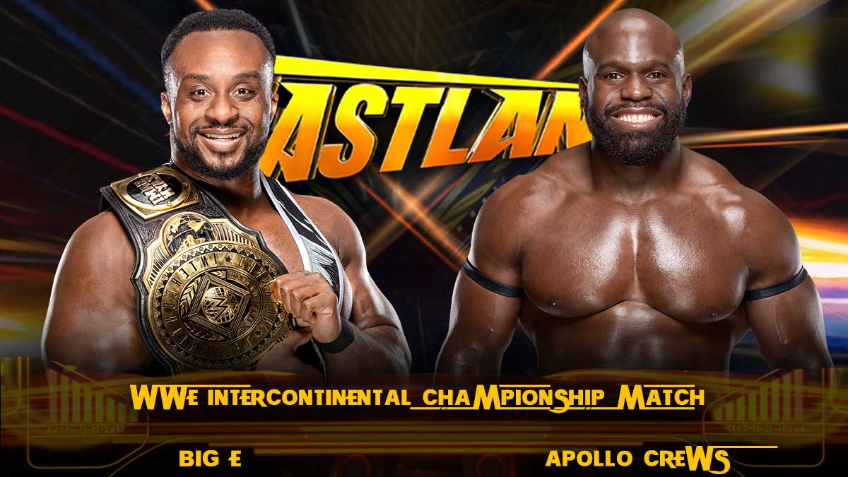 Big E vs Apollo Crews WWE Intercontinental Championship Match Fastlane 2021