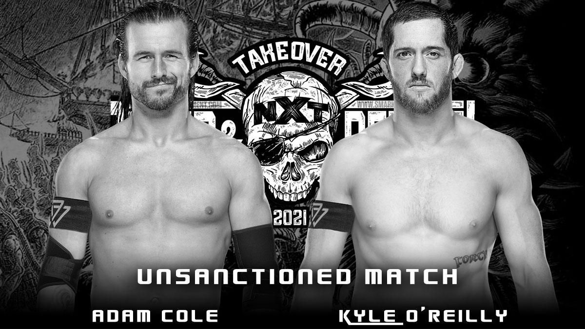 Adam Cole vs Kyle O' Rielly - Unsanctioned Match - NXT TakeOver Stand & Deliver 2021