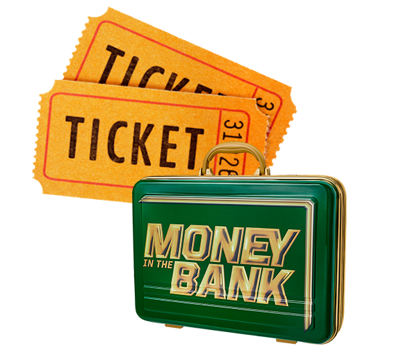 MONEY in the bank -TICKETS