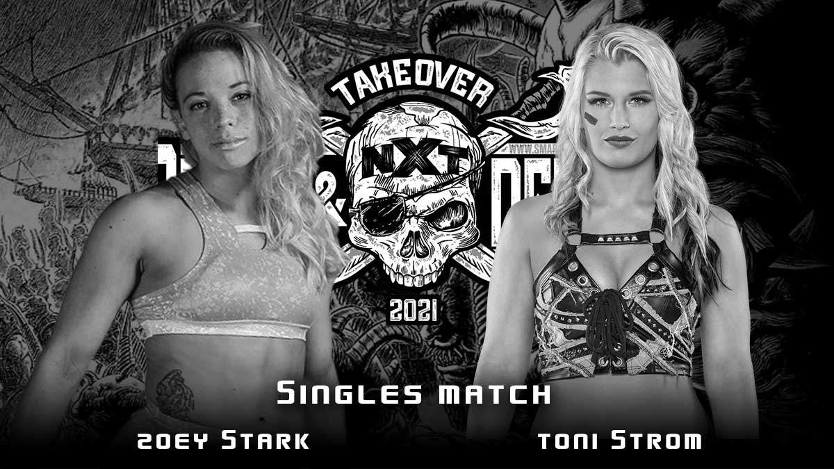 Toni Storm vs Zoey Stark NXT TakeOver Stand & Deliver 2021