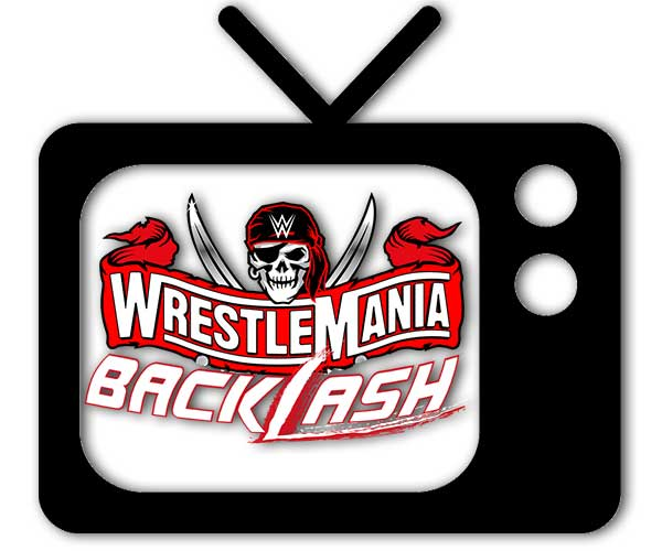 How To Watch Wrestlemania BackLash 2021