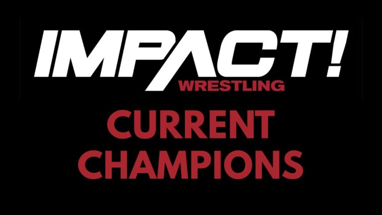 Complete List of Current IMPACT Wrestling Champions/Titleholders 2021