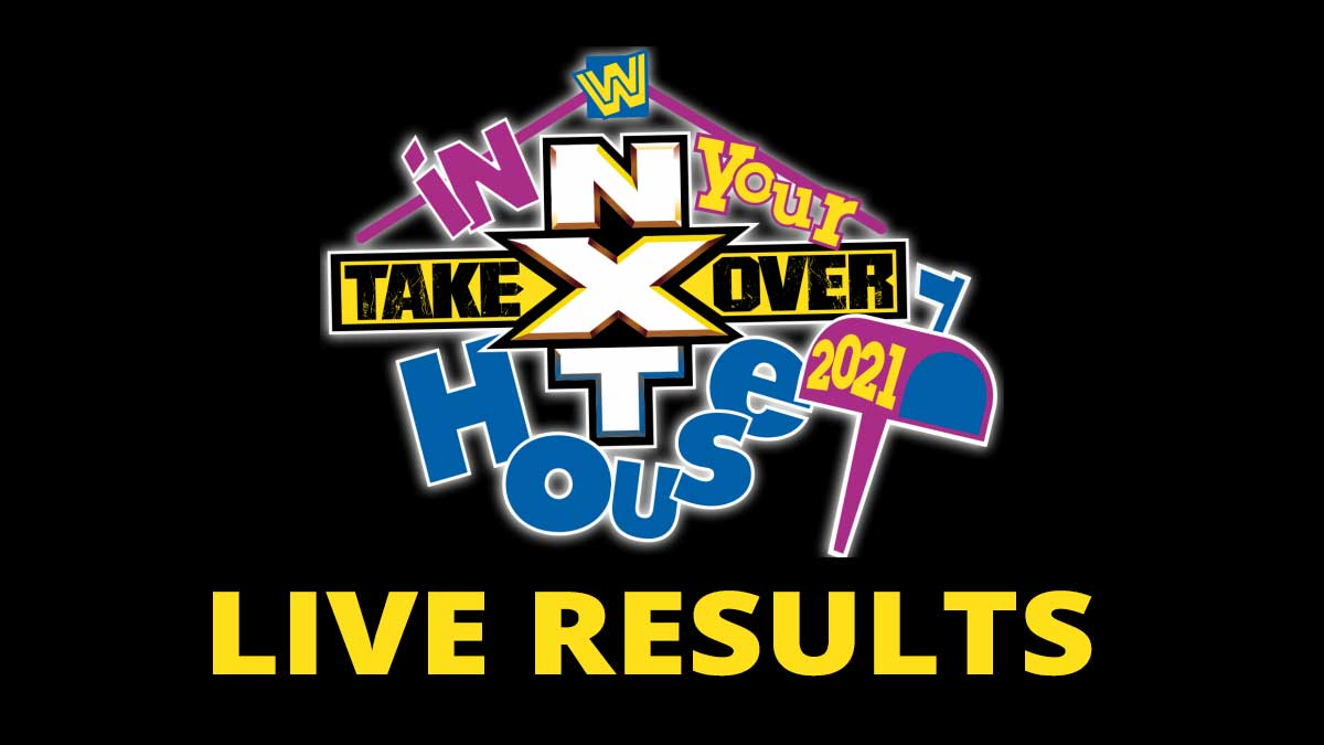 NXT TakeOver In Your House 2021 Results